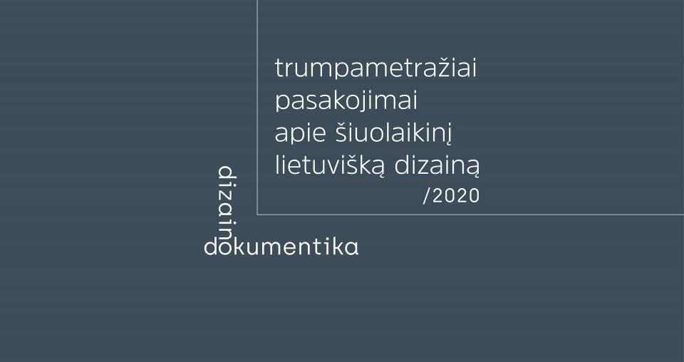 "<span class=""slider-name""><a href=""https://www.lndm.lt/dizaino-dokumentika-trumpametraziai-pasakojimai-apie-siuolaikini-lietuviska-dizaina/"">Dizaino dokumentika – trumpametražiai pasakojimai apie šiuolaikinį lietuvišką dizainą</a></span><span class=""sldier-meta"">2021 m. spalio 6 d. – lapkričio 17 d.</span>"